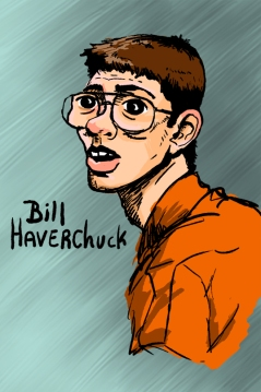 This is my favorite character from the show Freaks and Geeks, Bill Haverchuck.
